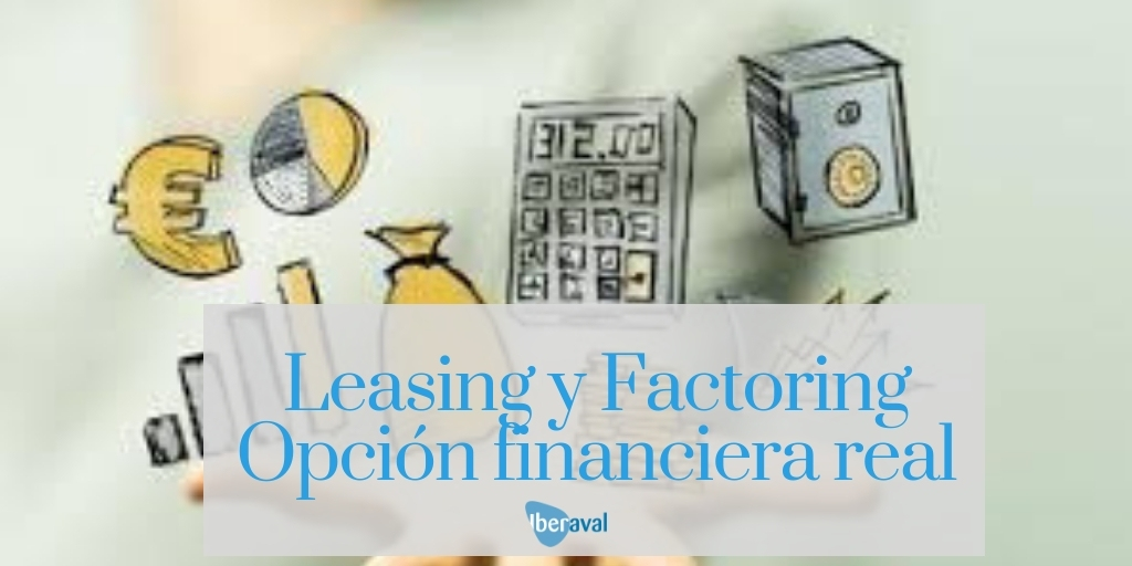 Factoring y Leasing: Una opción financiera real