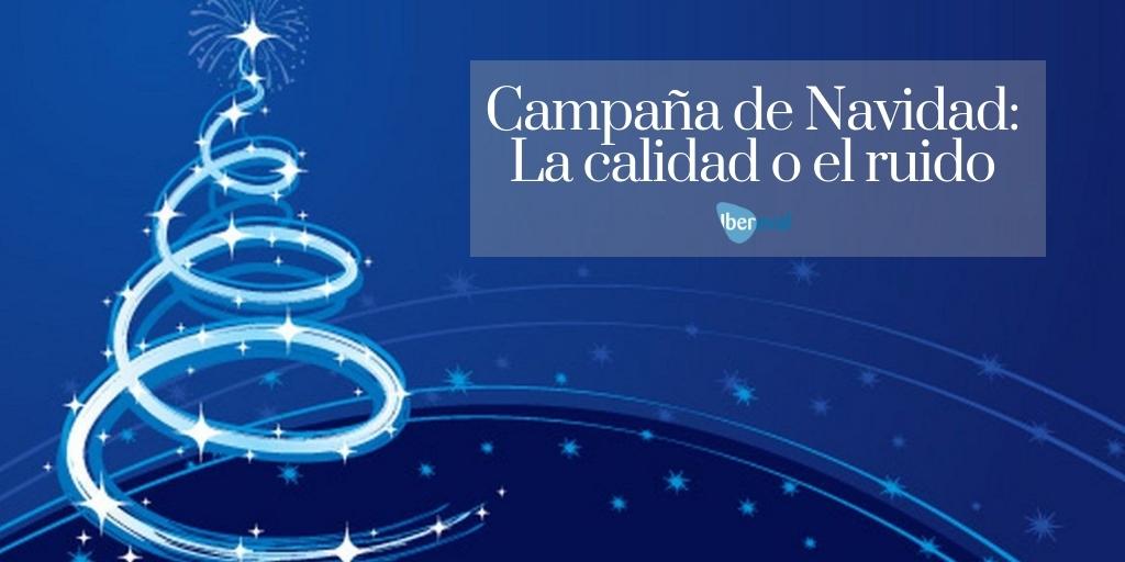 Campaña de Navidad: calidad o ruido
