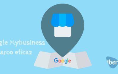 Google Mybusiness: impulsa tu negocio de 0 a 100