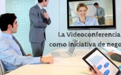 La videoconferencia como iniciativa de negocio