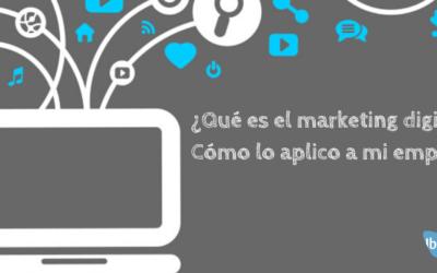 ¿Qué es el marketing digital? ¿Cómo lo aplico a mi empresa?