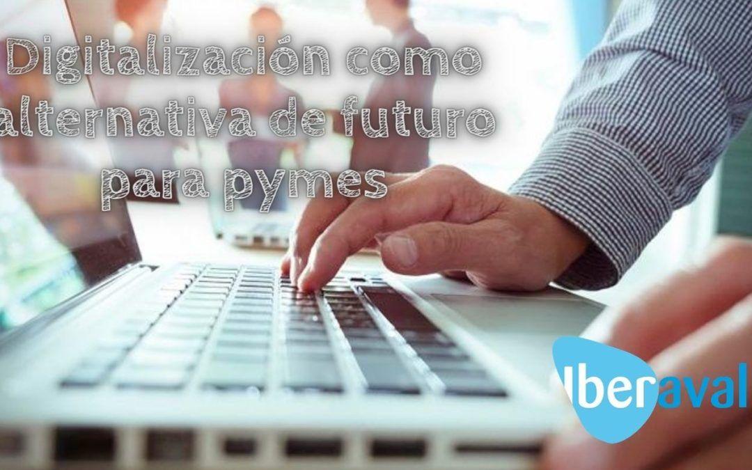 Digitalización como alternativa de futuro para las pymes