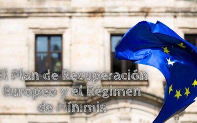 Plan de Recuperación Europeo y el Régimen de Mínimis