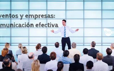 Eventos y empresa, comunicación efectiva y afectiva