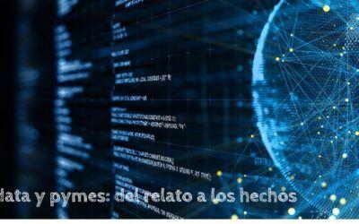Big data y pymes: del relato a los hechos