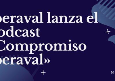 Iberaval lanza el podcast «Compromiso Iberaval» con el objetivo de acercar su función a las empresas y autónomos