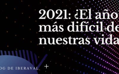 2021: ¿El año más difícil de nuestras vidas?